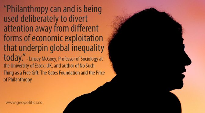 The Faux Generosity of the Super-Wealthy: Why Bill Gates is a Menace to Society
