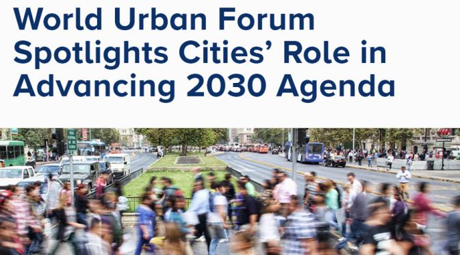 World Urban Forum Looks To Cities To Advance 2030 Agenda